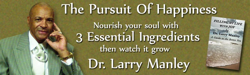 Dr Larry Manley, Author of Filling My Life with Joy